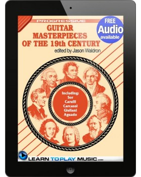 Classical Guitar Masterpieces of the 19th Century - Teach Yourself How to Play Classical Guitar Sheet Music (Free Audio Available)