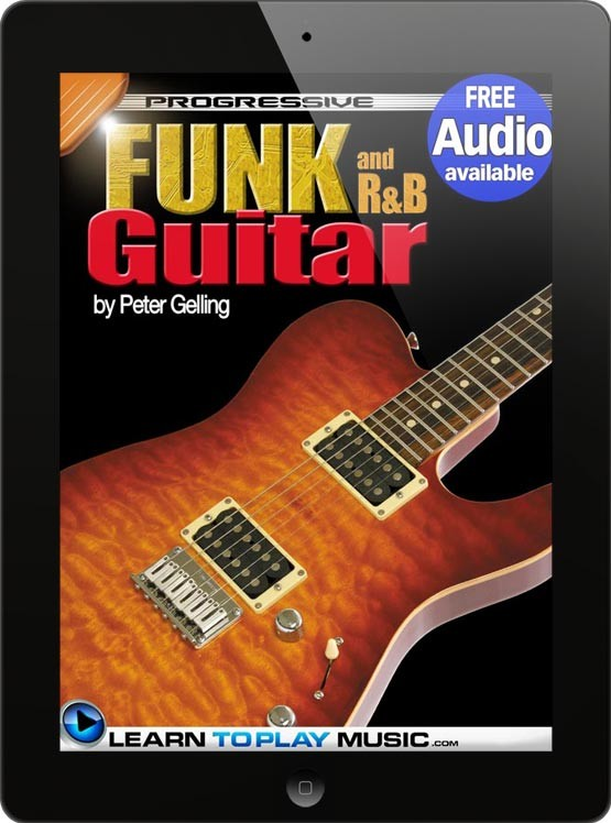 How To Play Guitar Funk And Rb Guitar Lessons For Beginners