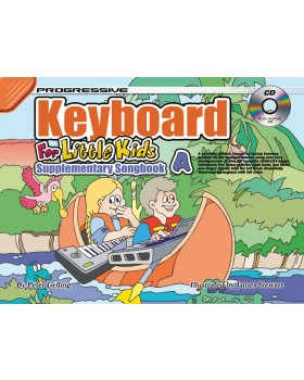Progressive Keyboard for Little Kids - Supplementary Songbook A - How to Play Keyboard for Kids