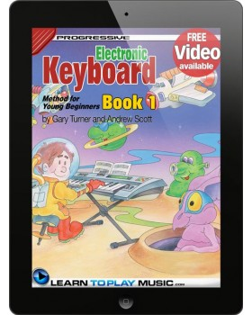 Electronic Keyboard Lessons for Kids - Book 1 - How to Play Keyboard for Kids (Free Video Available)