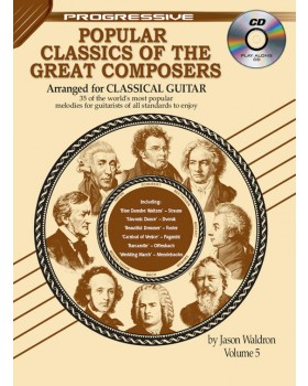 Progressive Popular Classics of the Great Composers - Volume 5 - Teach Yourself How to Play Classical Guitar