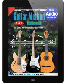 Progressive Guitar Method - Book 2 - Teach Yourself How to Play Guitar (Free Audio Available)