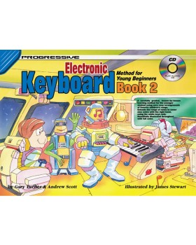 Progressive Electronic Keyboard Method for Young Beginners - Book 2 - How to Play Keyboard for Kids