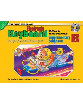 Progressive Electronic Keyboard Method for Young Beginners - Supplementary Songbook B - How to Play Keyboard for Kids