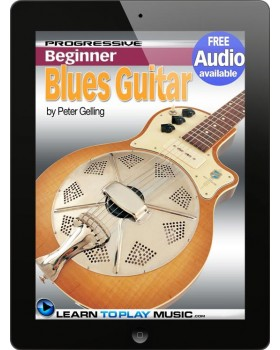 Blues Guitar Lessons for Beginners - Teach Yourself How to Play Guitar (Free Audio Available)