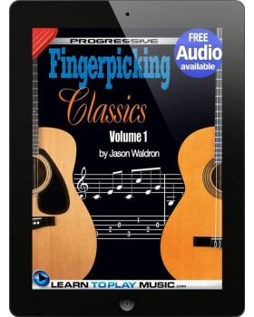 Fingerstyle Guitar Classics Volume 1 - Teach Yourself How to Play Classical Guitar Sheet Music (Free Audio Available)