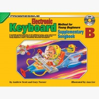 Progressive Electronic Keyboard Method for Young Beginners - Supplementary Songbook B